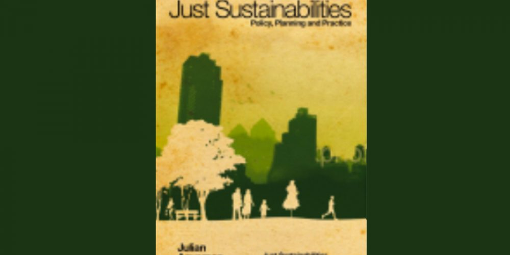 Just Sustainabilities—A new book by Julian Agyeman
